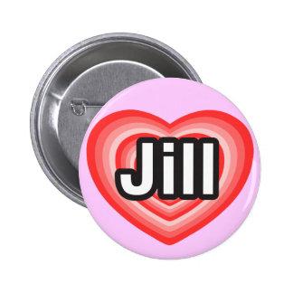 Amo a Jill. Te amo Jill. Corazón Pin Redondo De 2 Pulgadas