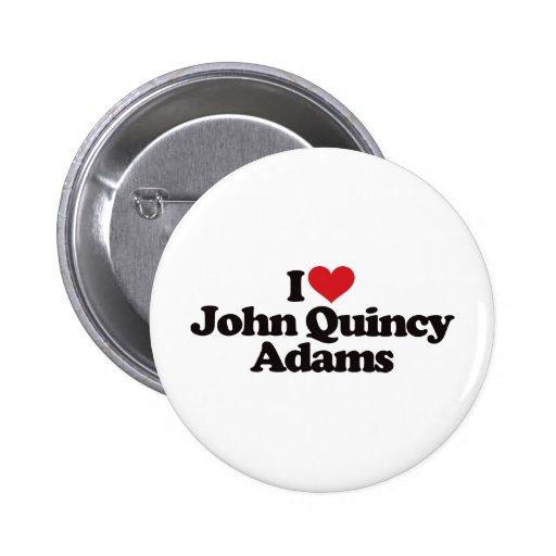 Amo a John Quincy Adams Pin
