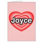 Amo a Joyce. Te amo Joyce. Corazón Felicitaciones
