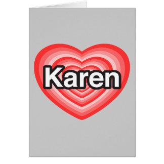Amo a Karen. Te amo Karen. Corazón Tarjeta De Felicitación