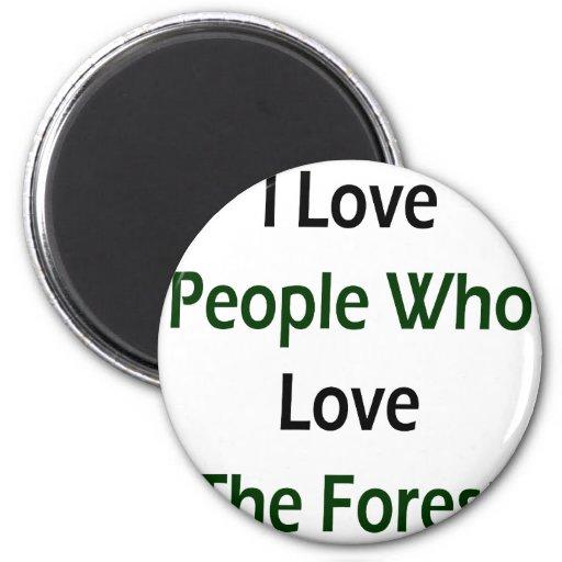 Amo a la gente que ama el bosque imán de nevera