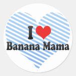 Amo a la mamá del plátano pegatina redonda