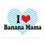 Amo a la mamá del plátano postales