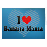 Amo a la mamá del plátano tarjetas
