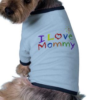Amo a la mamá camisetas de perro