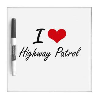 Amo a la patrulla de la carretera pizarra blanca