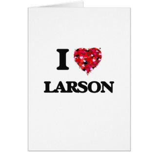 Amo a Larson Tarjeta De Felicitación