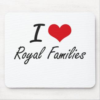 Amo a las familias reales mousepad