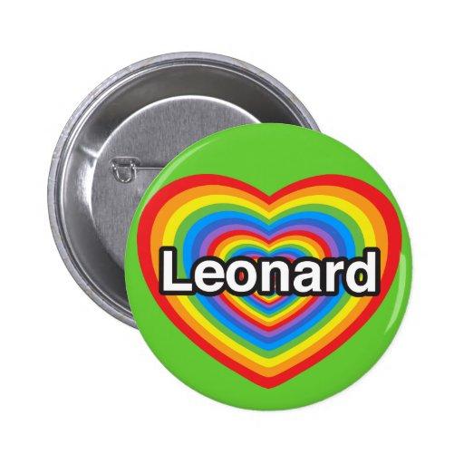 Amo a Leonard. Te amo Leonard. Corazón Pin Redondo De 2 Pulgadas