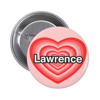 Amo a Lorenzo. Te amo Lorenzo. Corazón Pin Redondo De 2 Pulgadas
