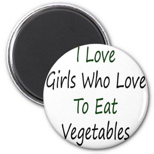 Amo a los chicas que aman comer verduras imán para frigorifico