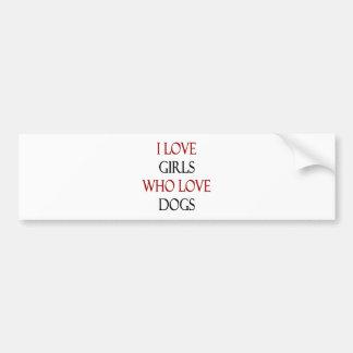 Amo a los chicas que aman perros etiqueta de parachoque