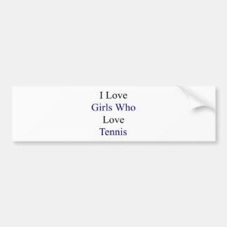 Amo a los chicas que aman tenis pegatina para auto