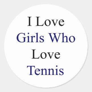 Amo a los chicas que aman tenis pegatina redonda