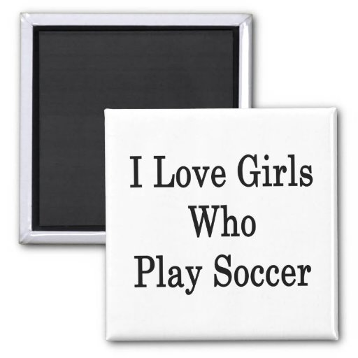 Amo a los chicas que juegan a fútbol imanes