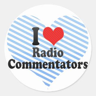 Amo a los comentaristas de radio etiquetas redondas