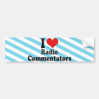Amo a los comentaristas de radio pegatina para auto
