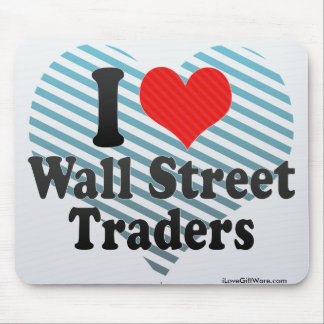 Amo a los comerciantes de Wall Street Alfombrillas De Raton