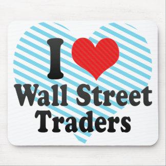 Amo a los comerciantes de Wall Street Tapetes De Ratón