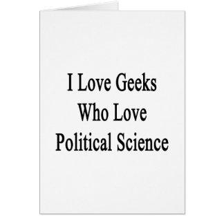 Amo a los frikis que aman ciencia política felicitación