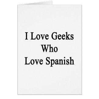 Amo a los frikis que aman español tarjetón