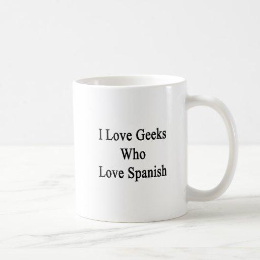 Amo a los frikis que aman español taza básica blanca
