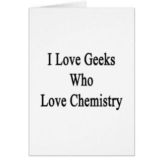 Amo a los frikis que aman química tarjeton