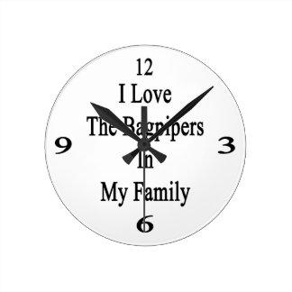 Amo a los gaiteros en mi familia reloj redondo mediano