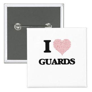 Amo a los guardias (el corazón hecho de palabras) pin cuadrado