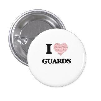 Amo a los guardias (el corazón hecho de palabras) pin redondo de 1 pulgada