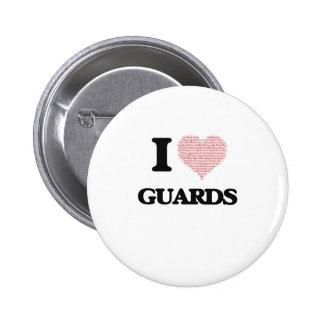 Amo a los guardias (el corazón hecho de palabras) pin redondo de 2 pulgadas