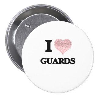 Amo a los guardias (el corazón hecho de palabras) pin redondo de 3 pulgadas