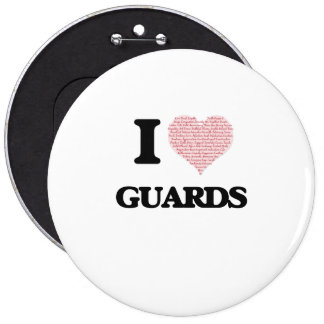 Amo a los guardias (el corazón hecho de palabras) pin redondo de 6 pulgadas