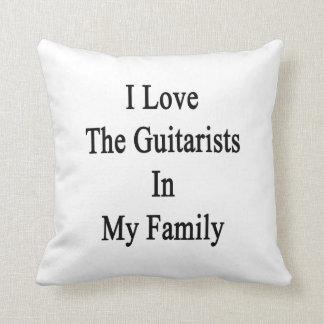 Amo a los guitarristas en mi familia cojines