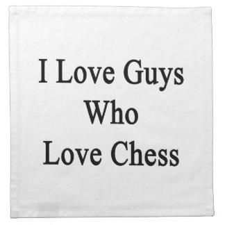 Amo a los individuos que aman ajedrez servilletas imprimidas