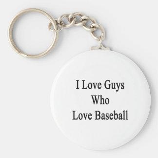 Amo a los individuos que aman béisbol llavero redondo tipo pin