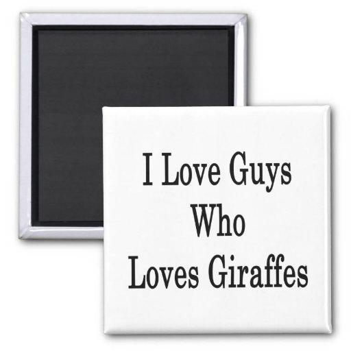 Amo a los individuos que aman jirafas imán cuadrado