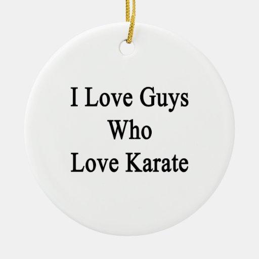 Amo a los individuos que aman karate ornamento de navidad