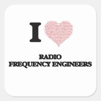 Amo a los ingenieros de la radiofrecuencia pegatina cuadrada