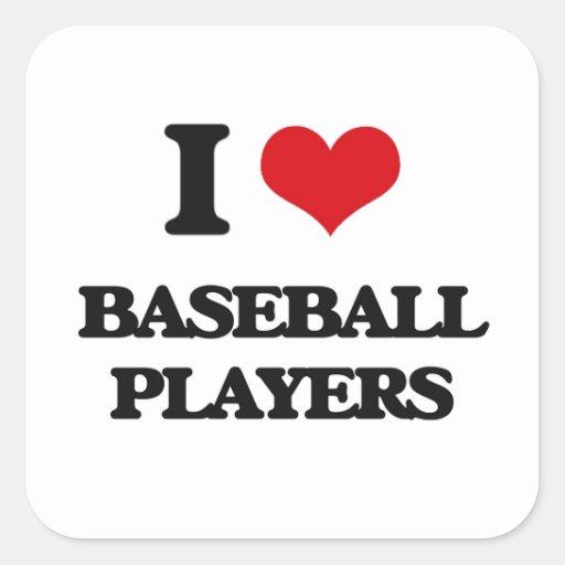 Amo a los jugadores de béisbol calcomanías cuadradas