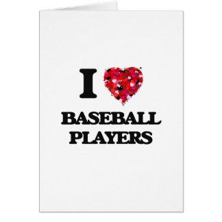 Amo a los jugadores de béisbol tarjeta de felicitación
