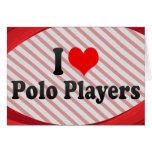 Amo a los jugadores de polo felicitación