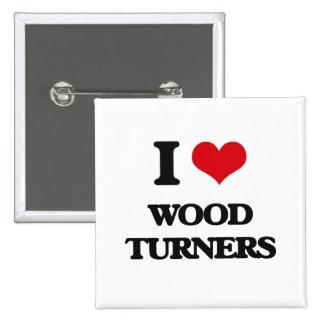 Amo a los torneros de madera pins