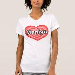 Amo a Marilyn. Te amo Marilyn. Corazón Camiseta