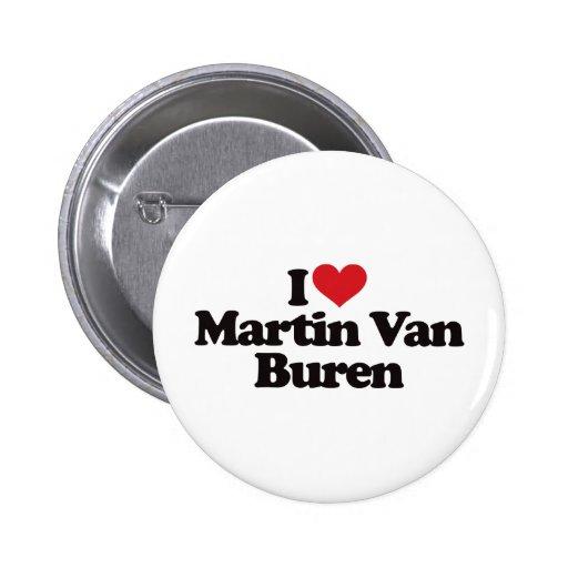 Amo a Martin Van Buren Pins