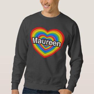 Amo a Maureen. Te amo Maureen. Corazón Sudaderas Encapuchadas