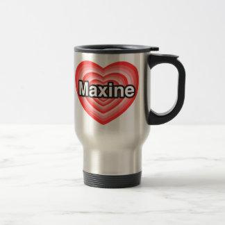 Amo a Maxine. Te amo Maxine. Corazón Tazas
