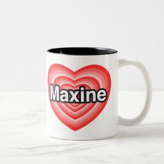 Amo a Maxine. Te amo Maxine. Corazón Taza