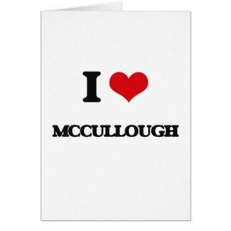 Amo a Mccullough Tarjeta De Felicitación