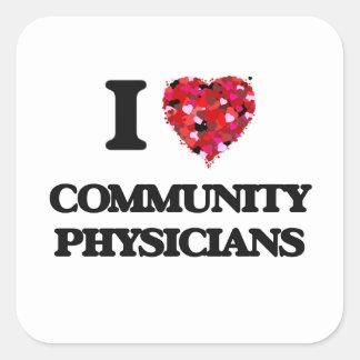 Amo a médicos de la comunidad pegatina cuadrada